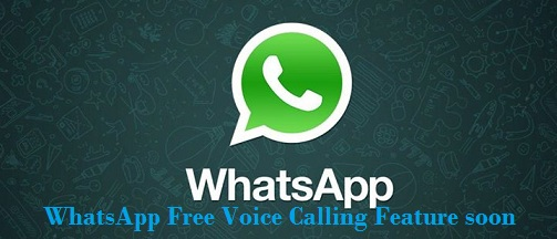 WhatsApp Free Voice Calling Feature soon