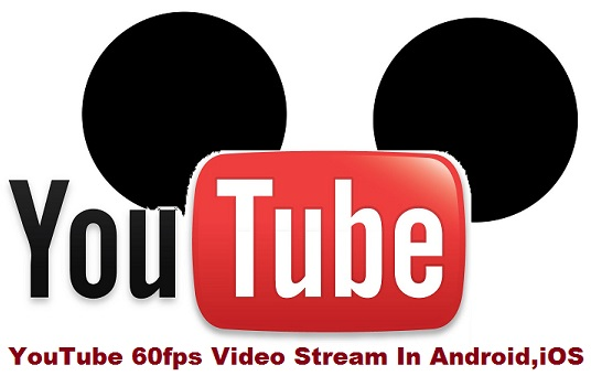 YouTube 60fps Video Stream In Android,iOS
