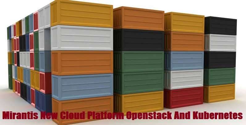 Mirantis New Cloud Platform Openstack And Kubernetes